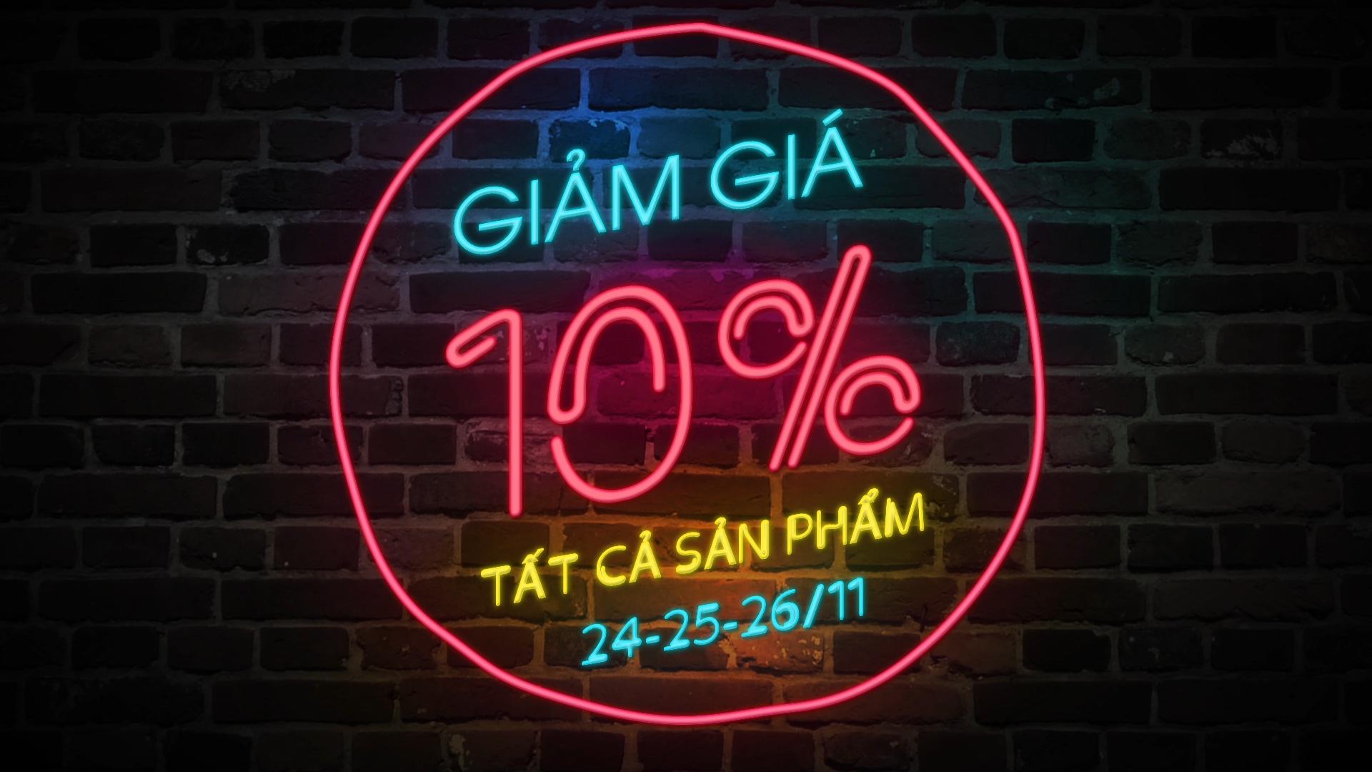 Black Friday 2017 - Giảm Giá 10% - 20% Tất Cả SP
